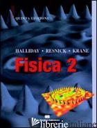 FISICA. VOL. 2 - HALLIDAY DAVID; RESNICK ROBERT; KRANE KENNETH S.; PULLIA A. (CUR.); CICALA L. (C