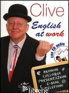CLIVE. ENGLISH AT WORK. CON CD AUDIO - GRIFFITHS CLIVE MALCOLM