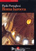 ROMA BAROCCA - PORTOGHESI PAOLO