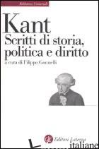 SCRITTI DI STORIA, POLITICA E DIRITTO - KANT IMMANUEL; GONNELLI F. (CUR.)