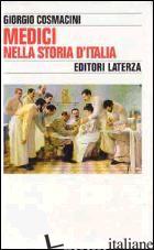 MEDICI NELLA STORIA D'ITALIA. PER UNA TIPOLOGIA DELLA PROFESSIONE MEDICA - COSMACINI GIORGIO