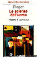 SCIENZE DELL'UOMO (LE) - PIAGET JEAN