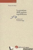 QUESTIONE DELLA NAZIONE REPUBBLICANA (LA) - DE FELICE FRANCO