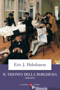 TRIONFO DELLA BORGHESIA (1848-1875) (IL) - HOBSBAWM ERIC J.