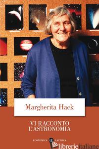 VI RACCONTO L'ASTRONOMIA - HACK MARGHERITA