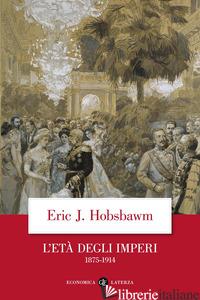 ETA' DEGLI IMPERI 1875-1914 (L') - HOBSBAWM ERIC J.