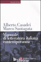 MANUALE DI LETTERATURA ITALIANA CONTEMPORANEA - CASADEI ALBERTO; SANTAGATA MARCO