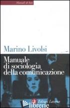 MANUALE DI SOCIOLOGIA DELLA COMUNICAZIONE - LIVOLSI MARINO