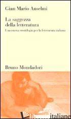 SAGGEZZA DELLA LETTERATURA. UNA NUOVA CRONOLOGIA PER LA LETTERATURA ITALIANA (LA - ANSELMI G. MARIO