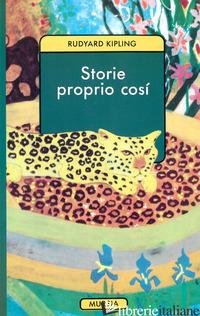 STORIE PROPRIO COSI' - KIPLING RUDYARD