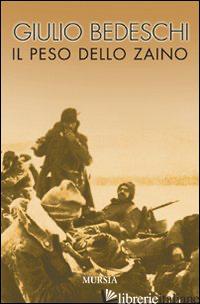PESO DELLO ZAINO (IL) - BEDESCHI GIULIO