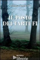 POSTO DEI TARTUFI (IL) - DAPRATI ANDREA