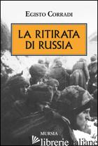 RITIRATA DI RUSSIA (LA) - CORRADI EGISTO