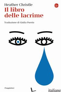 LIBRO DELLE LACRIME (IL) - CHRISTLE HEATHER