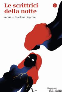 SCRITTRICI DELLA NOTTE (LE) - LIPPERINI L. (CUR.)
