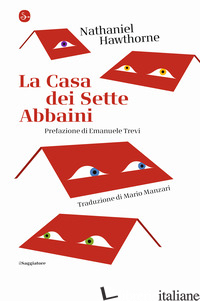 CASA DEI SETTE ABBAINI (LA) - HAWTHORNE NATHANIEL
