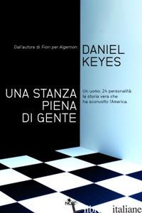 STANZA PIENA DI GENTE (UNA) - KEYES DANIEL