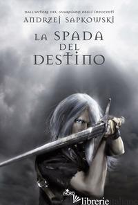 SPADA DEL DESTINO. THE WITCHER (LA). VOL. 2 - SAPKOWSKI ANDRZEJ
