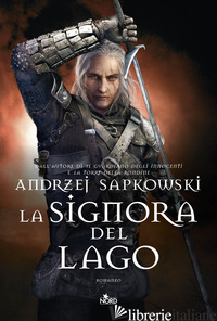 SIGNORA DEL LAGO. THE WITCHER (LA). VOL. 7 - SAPKOWSKI ANDRZEJ