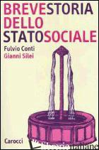 BREVE STORIA DELLO STATO SOCIALE - CONTI FULVIO; SILEI GIANNI