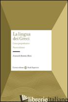 LINGUA DEI GRECI. CORSO PROPEDEUTICO (LA) - ALONI A. (CUR.)