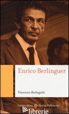 ENRICO BERLINGUER - BARBAGALLO FRANCESCO
