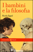 BAMBINI E LA FILOSOFIA (I) - ZIPPEL NICOLA