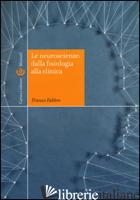 NEUROSCIENZE: DALLA FISIOLOGIA ALLA CLINICA (LE) - FABBRO FRANCO