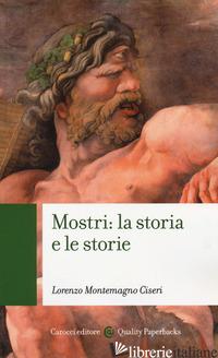 MOSTRI: LA STORIA E LE STORIE - MONTEMAGNO CISERI LORENZO