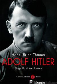 ADOLF HITLER - THAMER HANS-ULRICH