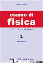 ESAME DI FISICA. VOL. 1 - MILANESE BRUNO