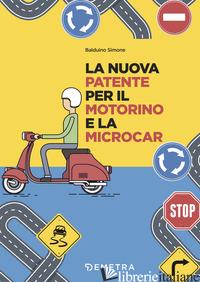 NUOVA PATENTE EUROPEA PER IL MOTORINO E MICROCAR (LA) - BALDUINO SIMONE
