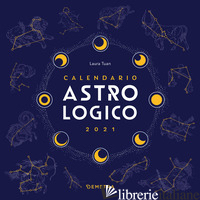 ASTROLOGICO. CALENDARIO 2021 DA PARETE (30 X 30) - TUAN LAURA