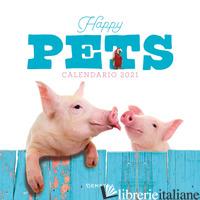 HAPPY PETS. CALENDARIO 2021 DA PARETE (30 X 30) - AAVV