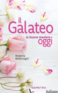 GALATEO. LE BUONE MANIERE OGGI (IL) - BELLINZAGHI ROBERTA