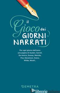 GIOCO DEI GIORNI NARRATI (IL) - BRIZI T. A. (CUR.)