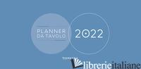 CALENDARIO PLANNER DA TAVOLO 2022 (29 X 15,5) - AA.VV.
