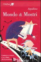 MONDO DI MOSTRI - AQUILINO