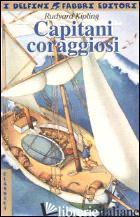 CAPITANI CORAGGIOSI - KIPLING RUDYARD