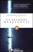SECONDA MEZZANOTTE (LA) - SCURATI ANTONIO