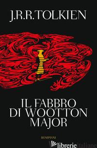 FABBRO DI WOOTON MAJOR (IL) - TOLKIEN JOHN R. R.; GAMMARELLI L. (CUR.)