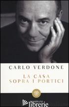 CASA SOPRA I PORTICI (LA) - VERDONE CARLO; MAIELLO F. (CUR.)