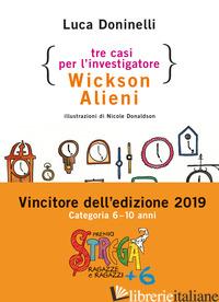 TRE CASI PER L'INVESTIGATORE WICKSON ALIENI - DONINELLI LUCA