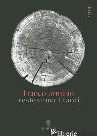 RESTERANNO I CANTI - ARMINIO FRANCO