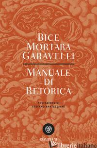 MANUALE DI RETORICA - MORTARA GARAVELLI BICE