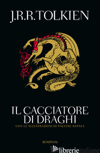 CACCIATORE DI DRAGHI, OVVERO GILES L'AGRICOLTORE DI HAM (IL) - TOLKIEN JOHN R. R.; GAMMARELLI L. (CUR.)