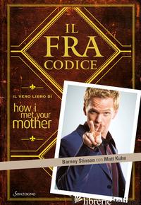 FRACODICE. IL VERO LIBRO DI HOW I MET YOUR MOTHER (IL) - STINSON BARNEY