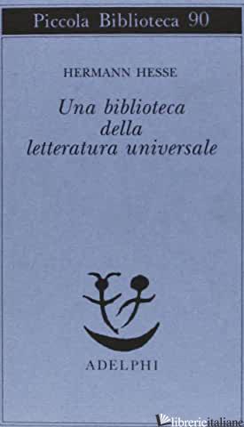 BIBLIOTECA DELLA LETTERATURA UNIVERSALE (UNA) - HESSE HERMANN