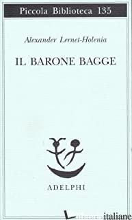 BARONE BAGGE (IL) - LERNET-HOLENIA ALEXANDER