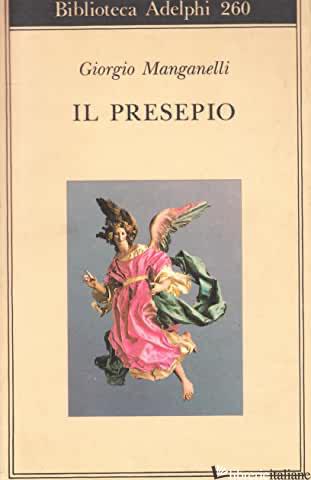 PRESEPIO (IL) - MANGANELLI GIORGIO; FLAMINI E. (CUR.)